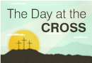 The Day at the Cross